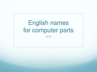 English names  for computer parts