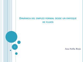 Dinámica del empleo formal desde un enfoque de flujos