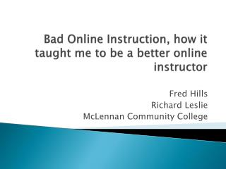 Bad Online Instruction, how it taught me to be a better online instructor