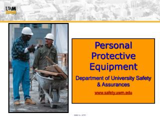 Personal Protective Equipment Department of University Safety & Assurances safety.uwm