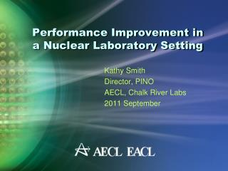 Performance Improvement in a Nuclear Laboratory Setting