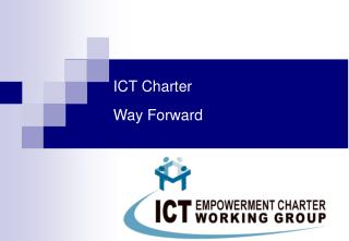 ICT Charter Way Forward
