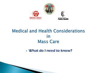 Medical and Health Considerations  in  Mass Care