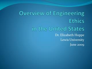 Overview of Engineering Ethics in the United States
