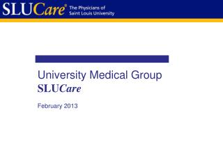 University Medical Group SLU Care February 2013
