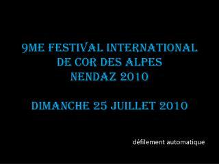 9me Festival International de cor des Alpes Nendaz 2010 Dimanche 25 juillet 2010