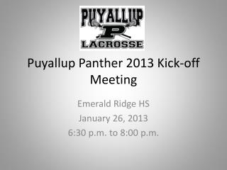 Puyallup Panther 2013 Kick-off Meeting