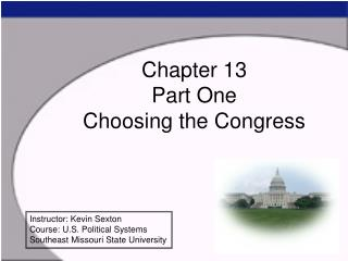 Chapter 13 Part One Choosing the Congress