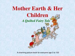 Mother Earth & Her Children