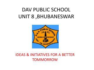 DAV PUBLIC SCHOOL  UNIT 8 ,BHUBANESWAR