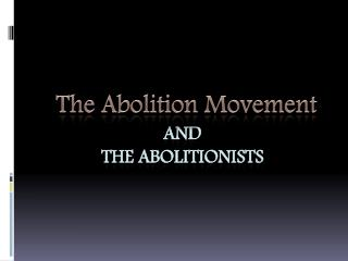 And  The Abolitionists