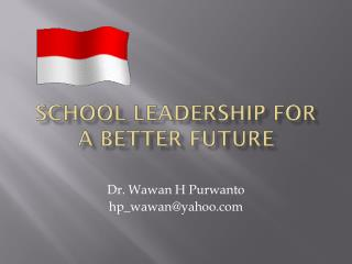 School Leadership For A Better Future