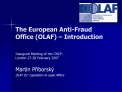 The European Anti-Fraud Office OLAF   Introduction   Inaugural Meeting of the CNCP,  London 27-28 February 2007
