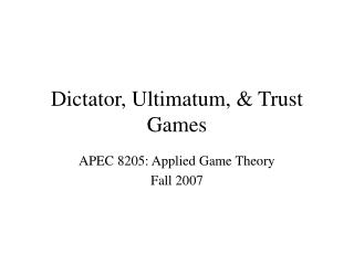 Dictator, Ultimatum, & Trust Games