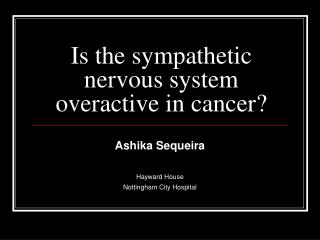 Is the sympathetic nervous system overactive in cancer?