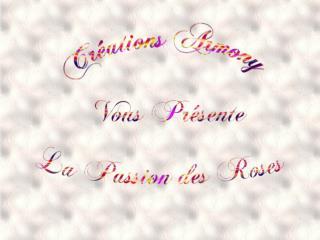Si toute fleur est émotion Seule la rose est passion Elle est la Fleur souveraine