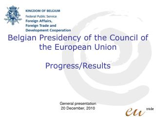 Belgian Presidency of the Council of the European Union Progress/Results