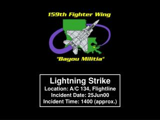 Lightning Strike Location: A/C 134, Flightline Incident Date: 25Jun00