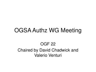 OGSA Authz WG Meeting