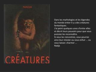 Dans les mythologies et les légendes du monde entier il y a des créatures fantastiques.