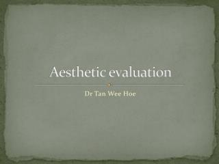 Aesthetic evaluation