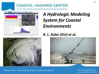 A Hydrologic Modeling System for Coastal Environments R. L.  Kolar (OU)  et al.