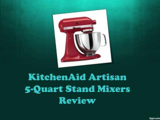 KitchenAid Artisan 5-Quart Stand Mixers Review