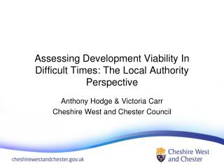Assessing Development Viability In Difficult Times: The Local Authority Perspective