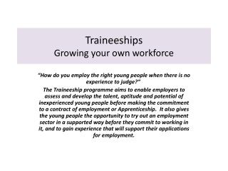 Traineeships Growing your own workforce