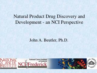 Natural Product Drug Discovery and Development - an NCI Perspective
