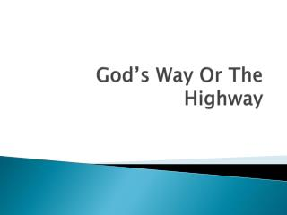 God's Way Or The Highway