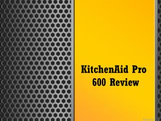 KitchenAid Pro 600 Review