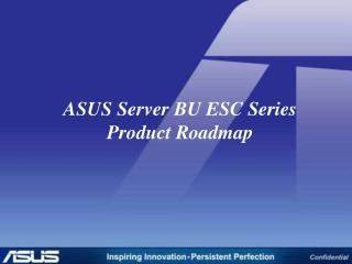ASUS Server BU ESC Series  Product Roadmap