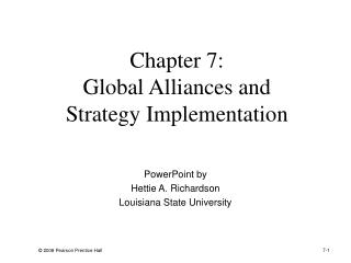 Chapter 7: Global Alliances and Strategy Implementation