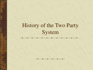 History of the Two Party System