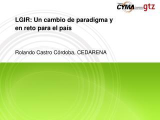 LGIR: Un cambio de paradigma y  en reto para el país