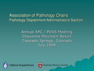 Association of Pathology Chairs Pathology Department Administrators Section