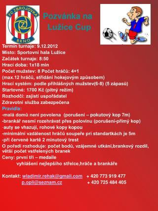 Pozvánka na                     Lužice Cup Termín turnaje: 9.12.2012