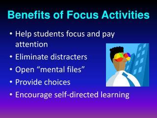 Benefits of  Focus  Activities