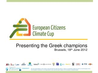 Presenting the Greek champions Brussels, 18 th  June 2012