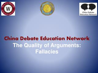 China  Debate Education Network  The Quality of Arguments: Fallacies