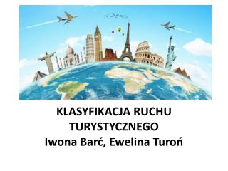 KLASYFIKACJA RUCHU  TURYSTYCZNEGO Iwona Barć , Ewelina Turoń