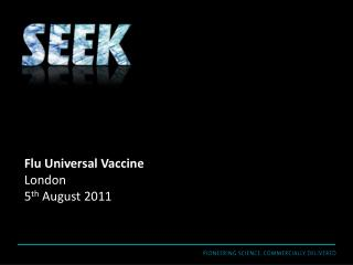Flu Universal Vaccine London 5 th  August 2011