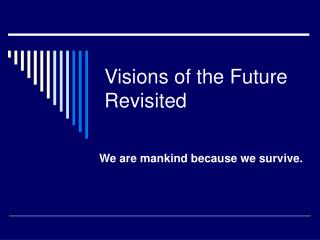 Visions of the Future Revisited