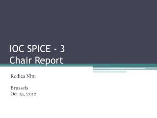 IOC SPICE - 3 Chair Report