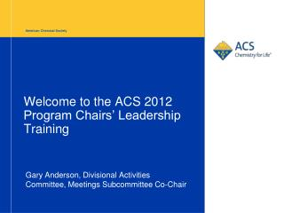 Welcome to the ACS 2012 Program Chairs' Leadership Training