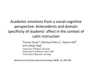 Academic emotions from a social-cognitive perspective: Antecedents and domain specificity of students  affect in the con