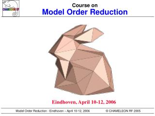 Course on Model Order Reduction