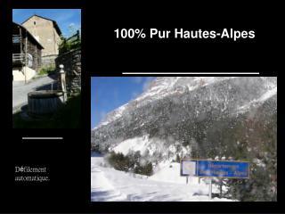 100% Pur Hautes-Alpes
