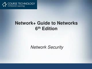 Network+ Guide to Networks 6 th  Edition